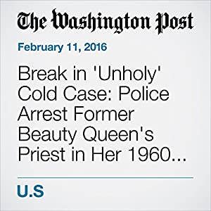 Break in 'Unholy' Cold Case: Police Arrest Former Beauty Queen's Priest in Her 1960 Killing