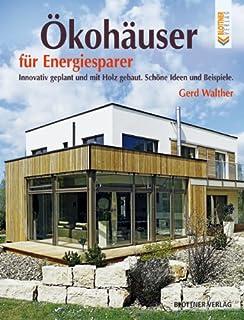 Ökohäuser Für Energiesparer: Innovativ Geplant Und Mit Holz Gebaut. Schöne  Ideen Und Beispiele