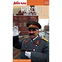 MOSCOU - ANNEAU D'OR 2018/2019 Petit Futé (City Guide) (French Edition)