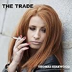 The Trade | Thomas Kirkwood