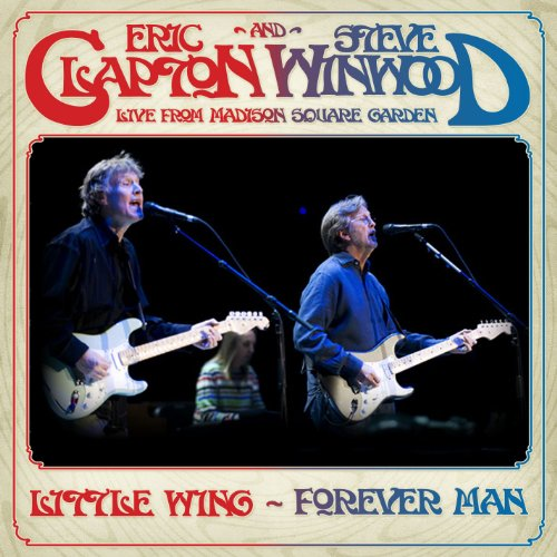 Little Wing Live From Madison Square Garden Eric Clapton And Steve Winwood Mp3
