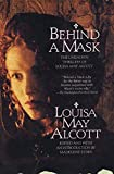 img - for Behind a Mask: The Unknown Thrillers of Louisa May Alcott book / textbook / text book