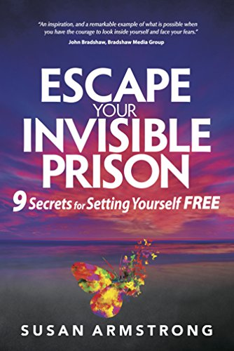 Download for free Escape Your Invisible Prison: 9 Secrets For Setting Yourself Free