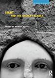 Sight and the Ancient Senses (The Senses in Antiquity)