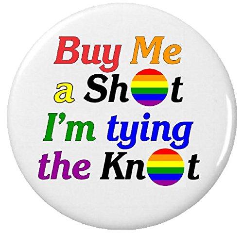 Buy me a shot - I'm tying the knot! (LGBT Flag) 1.25