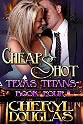 Cheap Shot (Texas Titans, Book 4)