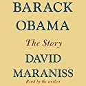 Barack Obama: The Story Audiobook by David Maraniss Narrated by David Maraniss