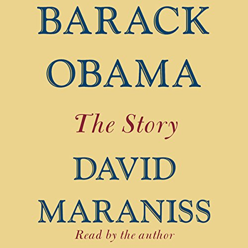 Barack Obama: The Story (Barack Obama Dreams From My Father Audiobook)