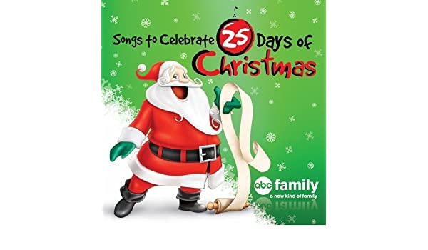Abc Family 25 Days Of Christmas.Songs To Celebrate 25 Days Of Christmas Abc Family By