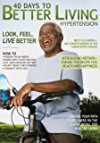 40 Days to Better Living--Hypertension, Scott Morris and Church Health Center Staff, 1616262656