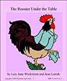 Rooster Under the Table