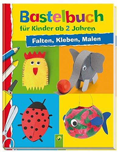 Bastelbuch für Kinder ab 2 Jahren: Falten, Kleben, Malen: Amazon.de ...