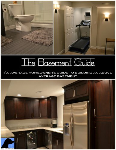 The Basement Guide  An Average Homeowner#039s Guide to Building an Above Average Basement
