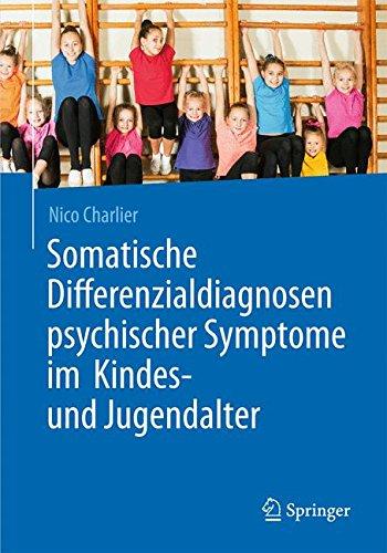 Read Online Somatische Differenzialdiagnosen psychischer Symptome im Kindes- und Jugendalter (German Edition) ebook