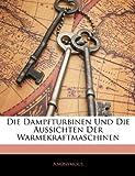Die Dampfturbinen und Die Aussichten der Warmekraftmaschinen, Anonymous, 1141600404