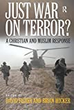 img - for Just War on Terror?: A Christian and Muslim Response book / textbook / text book
