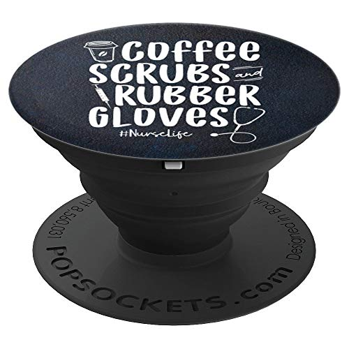 Nurse Coffee Scrubs Rubber Gloves Nursing Life Doctors - PopSockets Grip and Stand for Phones and Tablets