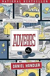 Adverbs: A Novel by Daniel Handler (2007-04-24)