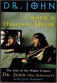 Como Descargar Libros En Under A Hoodoo Moon: The Life Of Dr John The Night Tripper Novelas PDF