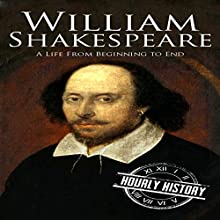 William Shakespeare: A Life from Beginning to End Audiobook by Hourly History Narrated by William Irvine