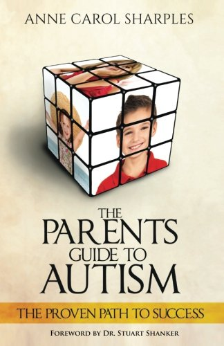 The Parents Guide To Autism: The Proven Path To Success