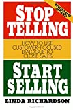 img - for Stop Telling, Start Selling: How to Use Customer-Focused Dialogue to Close Sales book / textbook / text book