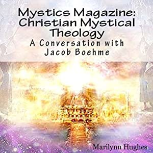 Christian Mystical Theology: A Conversation with Jacob Boehme Audiobook