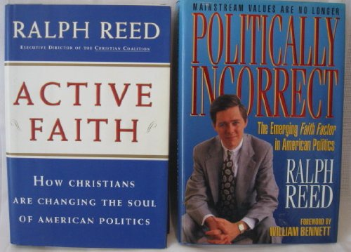 Lot of 2 Ralph Reed Hardcover Books Active Faith & Politically Incorrect