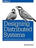 Designing Distributed Systems: Patterns and Paradigms for Scalable, Reliable Services - cover