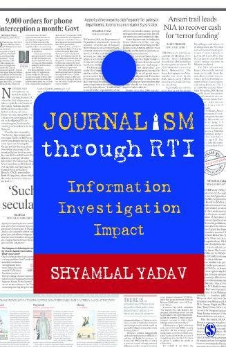 Journalism through RTI: Information Investigation Impact (India)