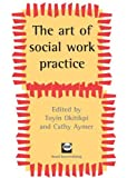 The Art of Social Work Practice, , 1905541309