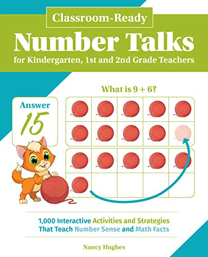 (Classroom-Ready Number Talks for Kindergarten, First and Second Grade Teachers: 1000 Interactive Activities and Strategies that Teach Number Sense and Math Facts)