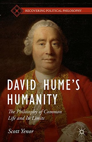 David Hume's Humanity: The Philosophy of Common Life and Its Limits (Recovering Political Philosophy)