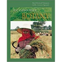 Economic Botany: Plants in our World: Written by Beryl Simpson, 2001 Edition, (3rd Edition) Publisher: McGraw-Hill Science/Engineering/Mat [Hardcover]