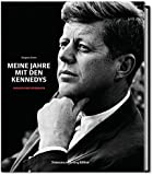 Meine Jahre mit den Kennedys: Einblicke eines Fotografen