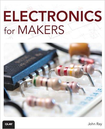 Electronics for Makers: John Ray: 9780789753625: Amazon com: Books