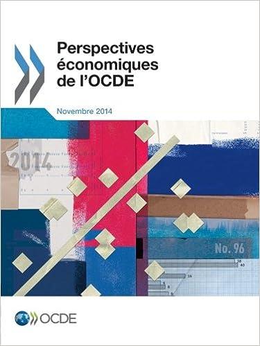 En ligne Perspectives économiques de l'Ocde, Volume 2014 Numéro 2 : N° 96, novembre 2014 pdf epub