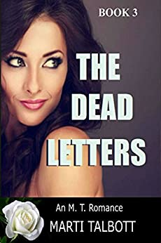 The Dead Letters (An M.T. Romance Book 3) by [Talbott, Marti]