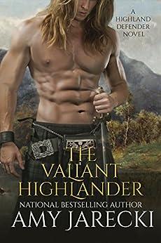 The Valiant Highlander (Highland Defender Book 2) by [Jarecki, Amy]