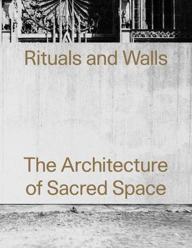 Rituals and Walls: The Architecture of Sacred Space (AA Agendas)