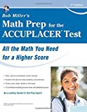 ACCUPLACER???????????????????????????????? Test, Bob Miller's Math Prep for the (College Placement Test Preparation) by Mr. Bob Miller M.S. (2016-08-09)