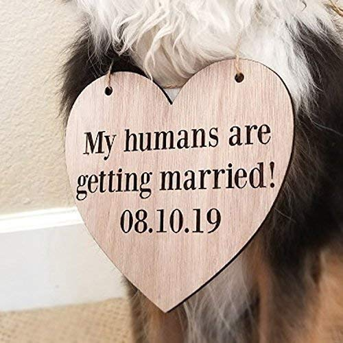 Custom Personalized My Humans are Getting Married Save the Date Pet Heart Wood Sign Dog Wooden Wedding Signage Engagement Photo Prop ()
