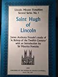 img - for Saint Hugh of Lincoln: James Anthony Froude's Study of