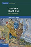 img - for The Global Health Crisis: Ethical Responsibilities (Cambridge Bioethics and Law) book / textbook / text book