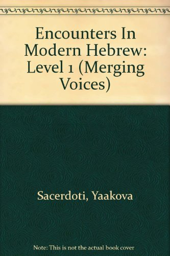 Encounters In Modern Hebrew: Level 1 (Merging Voices) (Hebrew and English Edition)