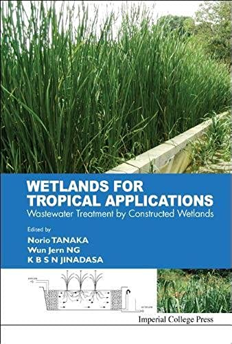 Wetlands for Tropical Applications: Wastewater Treatment by Constructed Wetlands