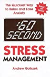 :60 Second Stress Management: The Quickest Way to Relax and Ease Anxiety