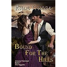 Bound For The Hills (Arizona Historicals Book 7)