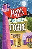 Papà sta sulla torre (Italian Edition)