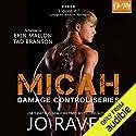 Micah: Damage Control, Book 1 Hörbuch von Jo Raven Gesprochen von: Tad Branson, Erin Mallon